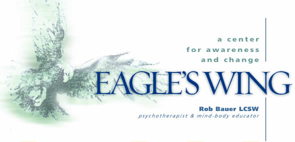 Eagle's WING - Rob Bauer LCSW - psychotherapist and mind-body educator
